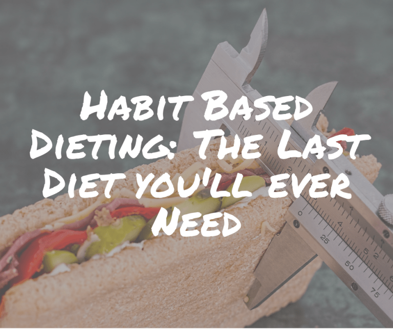 Habit Based Dieting: The last diet you'll ever need