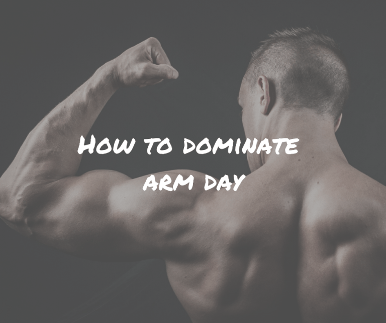 How To Dominate Arm Day