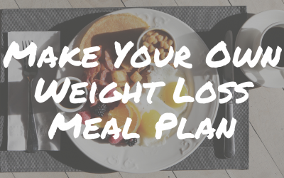 Make Your Own Weight Loss Meal Plan