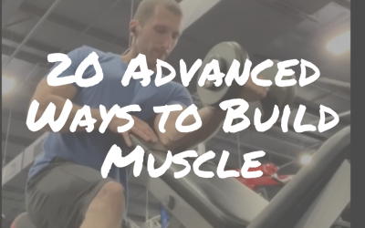 20 Advanced Ways to Build Muscle