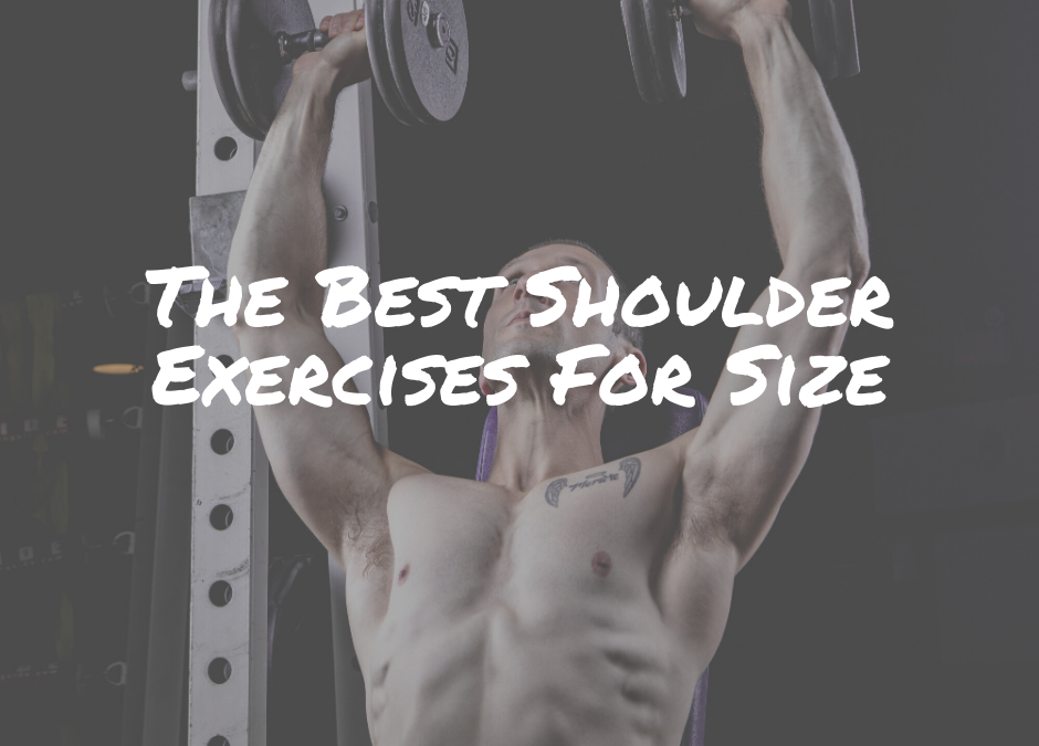 The Best Shoulder Exercises For Size
